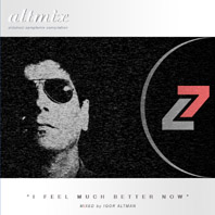Altmix Volume 7 - I Feel Much Better Now