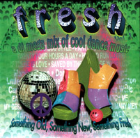 FRESH - A DJ Mega Mix Of Cool Dance Music
