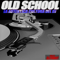 Old School - La Autentica Cultura Del DJ.