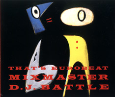 That's Eurobeat Mixmaster DJ Battle