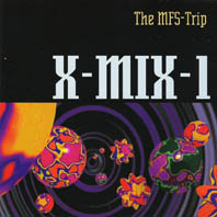 X-MIX 1 - The MFS-Trip