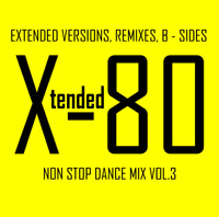 Xtended 80 - Non Stop Dance Mix vol.3