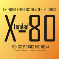 xtended 80 - Non Stop Dance Mix vol.47