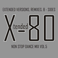 Xtended 80 - Non Stop Dance Mix vol.5
